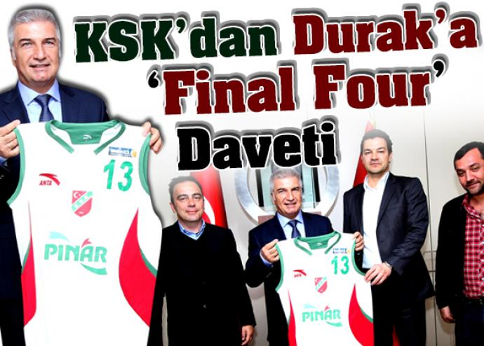 KSK'dan Durak'a 'Final Four' Daveti
